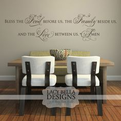 """""""Bless the Food before us, the Family beside us, and the Love between us. Amen"""" We have had an large amount of requests for this phrase as a custom design, that we decided it was time to add this scripture wall quote to our catalog. This popular Christian quote provides a daily reminder of all the things that you have to be thankful for, while adding a splash of class to your walls. See more designs here at www.lacybella.com"""
