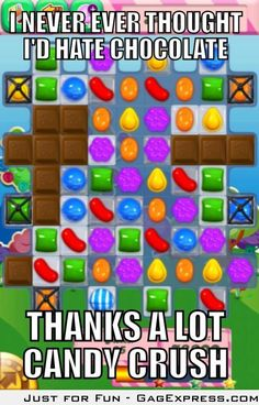 Caught myself cursing chocolate. Candy crush. Funny.