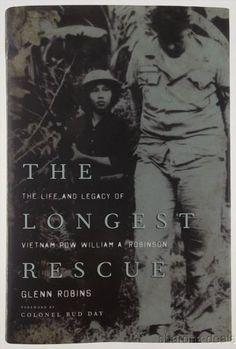 The Longest Rescue Life Legacy Vietnam POW William Robinson Glenn Robins 2013 HC
