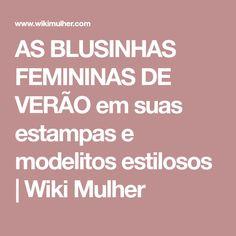 AS BLUSINHAS FEMININAS DE VERÃO em suas estampas e modelitos estilosos | Wiki Mulher
