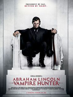 Abraham Lincoln: Vampire Hunter  (reading the book now and cant wait to see the movie)