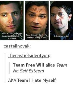 Team Free Will: Where everyone hates themselves and has no self esteem Spn Memes, Supernatural Memes, Supernatural Season 10, Supernatural Drawings, Winchester Supernatural, Castiel, Super Natural, Superwholock, Best Tv