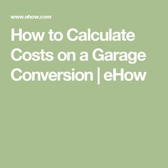 Everything you need to know before converting your garage for Estimated cost to build a garage
