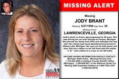 JODY BRANT, Age Now: 38, Missing: 05/27/1994. Missing From LAWRENCEVILLE, GA. ANYONE HAVING INFORMATION SHOULD CONTACT: Michigan State Police - Missing Persons Unit - 1-734-242-3500 or Oakland County Sheriff's Office (Michigan) - 1-248-858-4911.