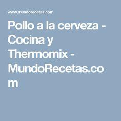 Pollo a la cerveza - Cocina y Thermomix - MundoRecetas.com