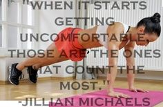 When it starts getting uncomfortable those are the ones that count the most