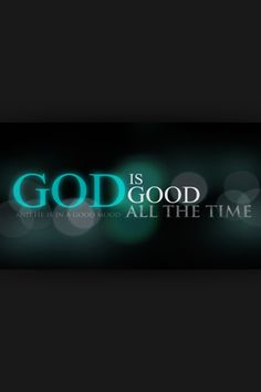 no matter what is going on in your life, God is good and you can depend on him to keep you steady...