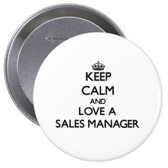 Keep Calm and Love a Sales Manager Pinback Button