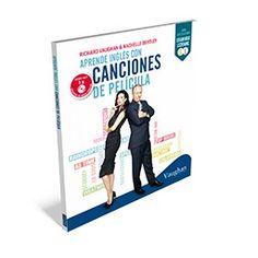 Aprende inglés con canciones de películas / Richard Vaughan & Rachelle Bentley. Vaughan Systems, D.L. 2014
