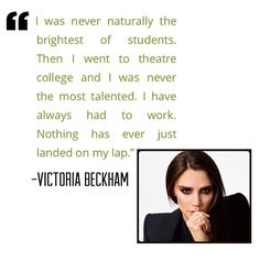 Great quote from Victoria Beckham. Basically, what matters is how bad you want it and how hard you work for it. Work for it and it can be yours. http://powermovesandpumps.com/victoria-beckham-fashion-fails-to-feats/