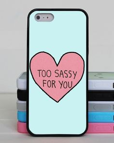 too sassy for you iphone case