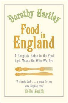 Food in England by Dorothy Hartley. I need it!
