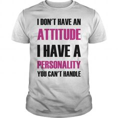 I Don't Have An Attitude I Have A Personality You Can't Handle T Shirts, Hoodies. Get it here ==► https://www.sunfrog.com/Funny/I-Dont-Have-An-Attitude-I-Have-A-Personality-You-Cant-Handle-White-Guys.html?41382 $19