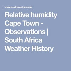 Relative humidity Cape Town  - Observations | South Africa Weather History