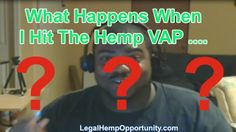 What Happens When I Hit The #HempVAP | What is CBD? | #Cannabis #HempHumor #TeamElevate #KannawayNation #CBDway  Join the Movement to introduce CBD-rich hemp oil products to all 50 States LEGALLY for the first time ever and learn about the opportunity to make extra money doing it: http://cbdpl.us  #CBD #Kway #hempVap