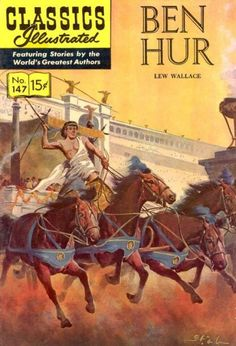 classics illustrated images   Classics Illustrated #147B - Ben-Hur on Comic Collector Connect