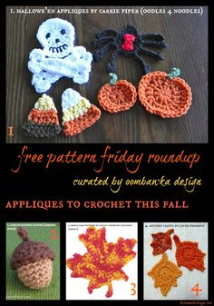 Free Pattern Friday RoundUp! This week's category is: Fall Appliques I hope you enjoy these free crochet patterns.  All photos are the credit of the Designers specified in the individual pattern links – 1. Halloween Appliques, Carrie Piper, Oodles 4 Noodles 2. Acorn, Jennifer Olivarez, Squirrel Picnic 3. Maple Leaf pattern, Suzann Thompson, promotion …