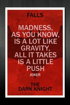 One of the best quotes in the movie from     The Joker