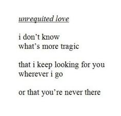 unrequited love quote - Google Search More