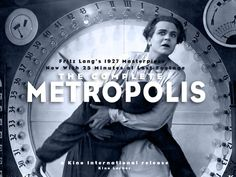 The Complete Metropolis -- Site about the digitally remastered version including 25 minutes of lost footage! :D