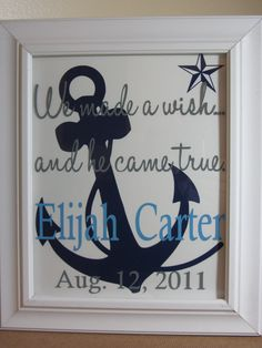 "Nursery Decor - Personalized, 4 color ""We made a wish..."" Anchor design sign 8"" x 10"" - Please READ description for ordering instructions. $30.00, via Etsy."