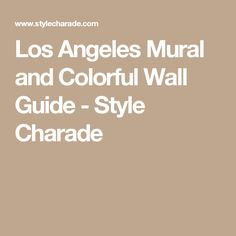 Los Angeles Mural and Colorful Wall Guide - Style Charade