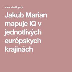 Jakub Marian mapuje IQ v jednotlivých európskych krajinách