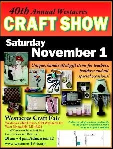 Michigan Arts and Craft Show .. 40th Annual Westacres Craft Show In W Bloomfield, MI In November 2014