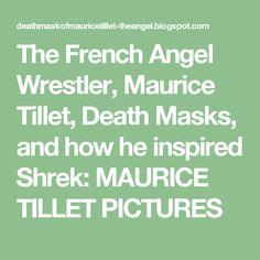 The French Angel Wrestler, Maurice Tillet, Death Masks, and how he inspired Shrek: MAURICE TILLET PICTURES