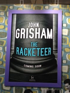 John Grisham fans look out for 'The Racketeer', publishing October Add it to your 'to read' pile now. Read it and loved it. John Grisham Books, Book Show, Christmas Books, Book Nooks, Novels, October, Fans, London, Education