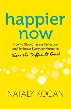 Happier Now: How to