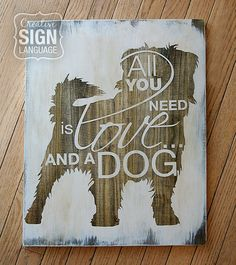 All You Need is Love and a Dog Sign - Painted Wood Sign from Creative Sign Language - Perfect gift for the dog lover. Small fluffy dog sign. Available on Etsy.