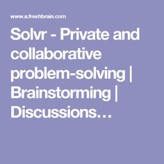 Solvr - Private and collaborative problem-solving | Brainstorming | Discussions…