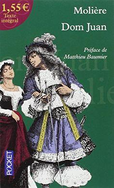 Dom Juan de MOLIERE http://www.amazon.fr