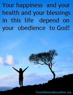 depends on your obedience to God