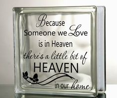 Glass Block Vinyl Decal Because Someone We Love is in Heaven ETSY