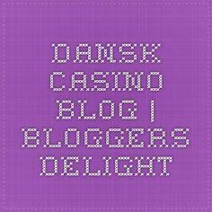 dansk-casino blog   Bloggers Delight