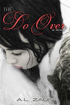 The Do Over by A.L. Zaun — Adult Contemporary Romance