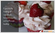Muffins are healthy! Healthy Birthday, It's Your Birthday, Birthday Wishes, Ecards, Muffins, Strawberry, Fruit, Food, E Cards
