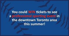 You could WIN a pair of tickets to attend a sporting event in the downtown Toronto area this summer! Win Tickets, Downtown Toronto, Summer 2016, Giveaways, Sports, Hs Sports, Sport