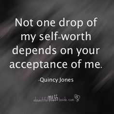 In actuality it can't. SELF-worth doesn't come from others, that's others-worth. Self-worth is something we find inside ourselves as we start to treat ourselves like someone who matters. ~the mess <3