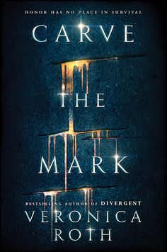 Read an excerpt of Veronica Roth's next book 'Carve the Mark'