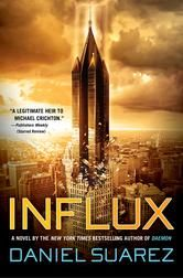Influx - by Daniel Suarez - written by New York Times bestselling author of Daemon, Suarez imagines a world in which decades of technological advances have been suppressed in an effort to prevent disruptive change. #kobo #eBook