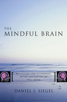 Dr. Dan Siegel - Books - The Mindful Brain