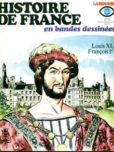 Histoire De France En BD T 10 Louis XI, François 1er Hugues Capet, French History, Comic Books, Language, Baseball Cards, Comics, Memes, Outre Mer, Book Covers