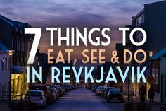 7 Things to Eat, See & Do in Reykjavík | Global Girl Travels | Travel like a lady