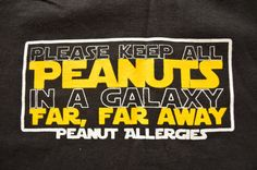 "Star Wars inspired Peanut Allergy Tee shirt tshirt for toddlers ""Please Keep All PEANUTS in a Galaxy Far Far Away"" black sizes - boys Tree Nut Allergy, Egg Allergy, Allergy Asthma, Peanut Allergy, Allergy Free, Coconut Allergy, Nut Allergies, Allergies Funny, Peanut Tree"