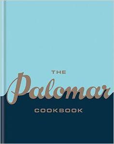 The Palomar Cookbook: Amazon.de: The Palomar: Fremdsprachige Bücher