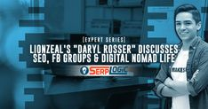 """[Expert Series] Lion Zeal's """"Daryl Rosser"""" Discusses SEO, FB Groups and Digital Nomad Life!"""