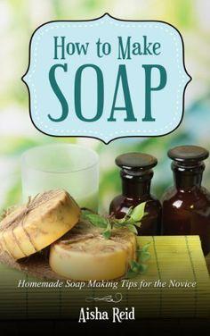 How to Make Soap: Homemade Soap Making Tips for the Novice by Aisha Reid, http://www.amazon.com/dp/B00IX0BI4Q/ref=cm_sw_r_pi_dp_eG9utb14J384Y